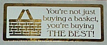 picture of You're not just buying a basket, you're buying THE BEST!