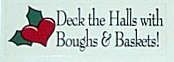 picture of Deck the Halls with Boughs & Baskets!
