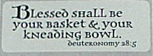 picture of Blessed shall be your basket & your kneading bowl